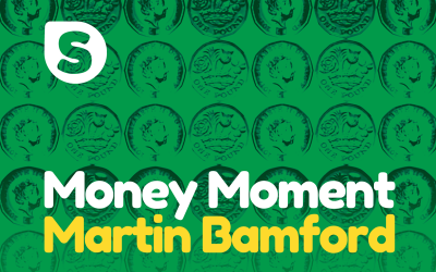 Martin Bamford's Money Moment